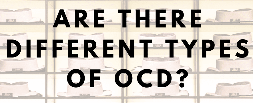 Are there different types of OCD?